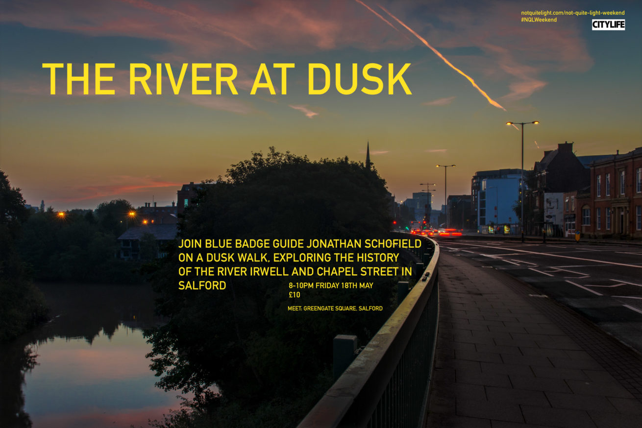 not quite light weekend 2018 event river irwell at dusk with jonathan schofield